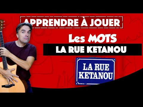 Apprendre Les mots de La rue Ketanou à la guitare