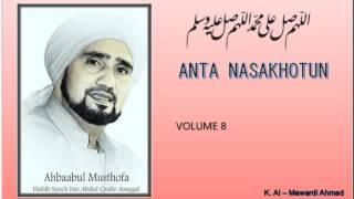 Habib Syech :  Anta nasakhotun - vol8