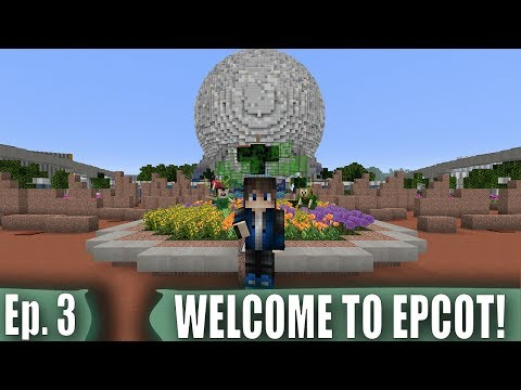 WELCOME TO EPCOT! - Minecraft Disney World - Ep. 3