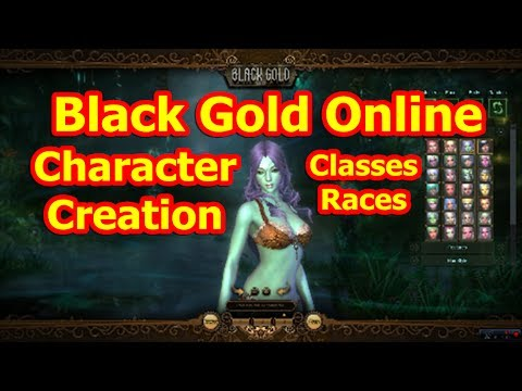 Black Gold Online Beginner's Guide For Classes. Races & Character Creation