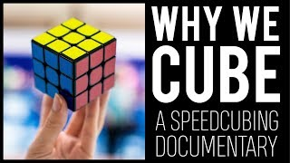 Why We Cube | A Speedcubing Documentary
