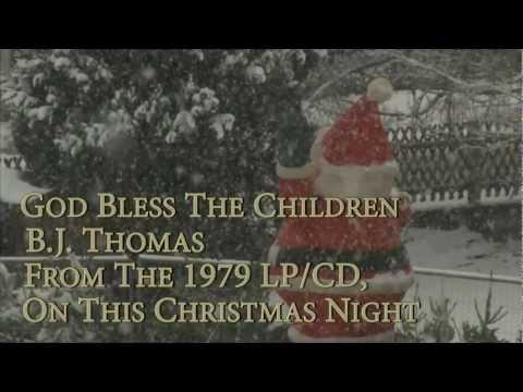 B J Thomas - God Bless The Children