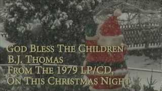 Watch Bj Thomas God Bless The Children video