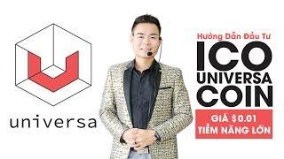 Hướng Dẫn Đầu Tư ICO UNIVERSA COIN GIÁ $0.01 TIỀM NĂNG LỚN