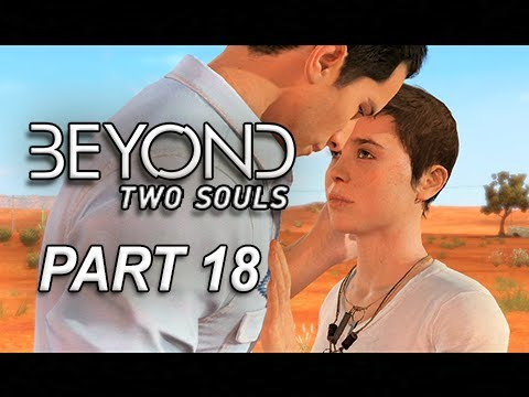 Beyond Two Souls Walkthrough Part 18 - Final Goodbye Navajo (Let's Play Gameplay Commentary)