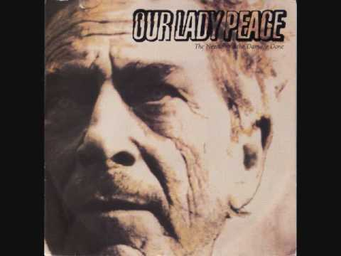 Our Lady Peace - The Needle & The Damage Done