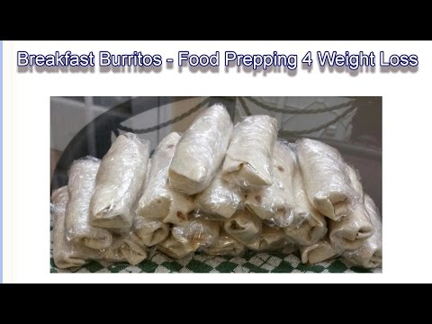 Breakfast Burrito - Food Prepping for Weight Loss #2
