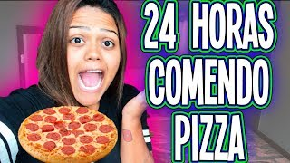 24 HORAS COMENDO PIZZA !!!