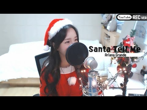Ariana Grande(???? ???) - Santa Tell Me COVER by ??