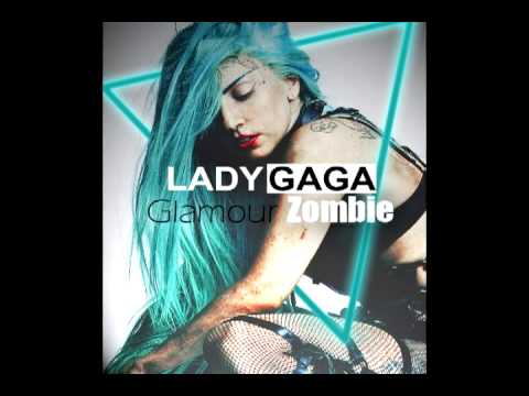 Lady Gaga - Glamour Zombie