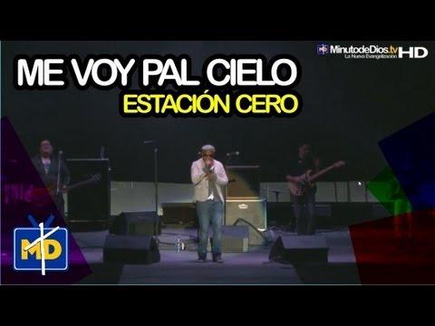 Me voy pal Cielo - Estación Cero HD - Pentecostés 2013