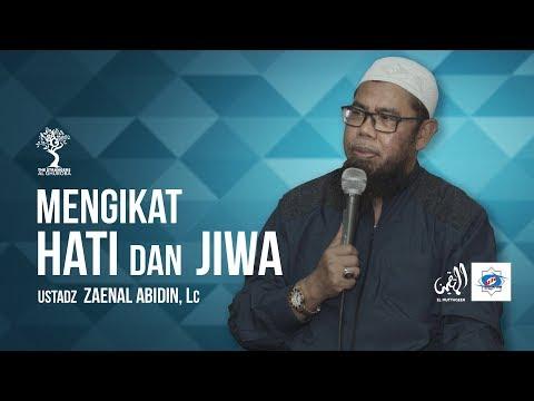Mengikat Hati & Jiwa - Ustadz Zaenal Abidin, Lc