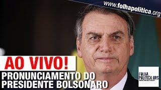 AO VIVO: PRONUNCIAMENTO DO PRESIDENTE JAIR BOLSONARO - LIVE DE 23/05/2019 - MANIFESTAÇÃO DE 26/05