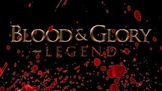 Blood and Glory Legend - Universal - HD Gameplay Trailer