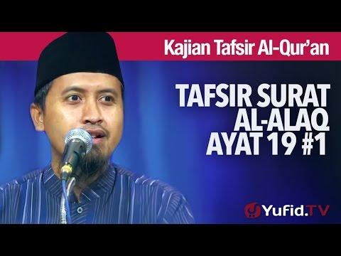 Kajian Islam Tafsir Al Quran: Tafsir Surat Al Alaq Ayat 19 Bagian 1 - Ustadz Abdullah Zaen, MA