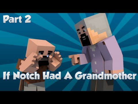 If Notch Had A Grandmother Part #2 Minecraft