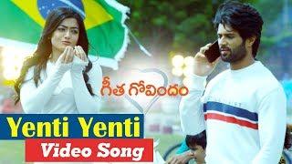 Yenti Yenti Video Song  Geetha Govindam  Vijay Dev