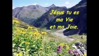 Jésus tu es ma Vie et ma Joie