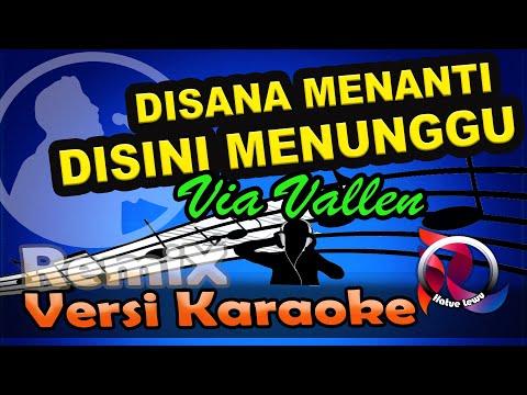 Di Sana Menanti Di Sini Menunggu - Via Vallen  ( Remix ) Karaoke Tanpa Vocal