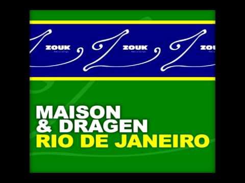 Maison & Dragen - Rio De Janeiro(Radio edit)