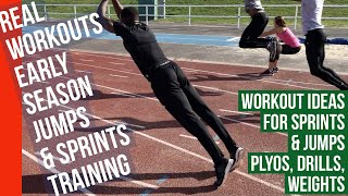 REAL WORKOUTS FOR JUMPERS & SPRINTERS Early Season
