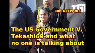 The US Government V  Tekashi69 and what no one is talking about