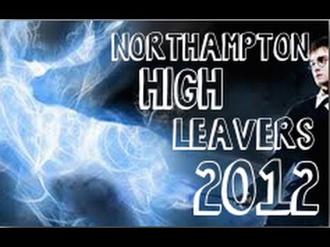 NORTHAMPTON HIGH SCHOOL LEAVERS VIDEO 2012