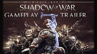 Middle-earth: Shadow of War | Gameplay | Trailer | Demo