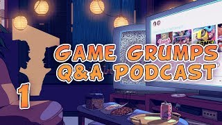 Q&A Podcast 1 - Game Grumps