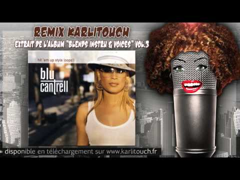 "Remix Karlitouch de - Blu Cantrell - ""Hit em' up style"""