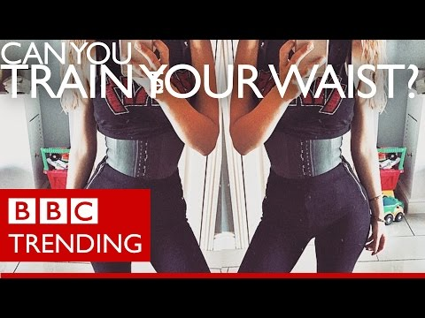 'Waist training' - quick fix or unhealthy solution to achieving an hourglass figure? - BBC Trending
