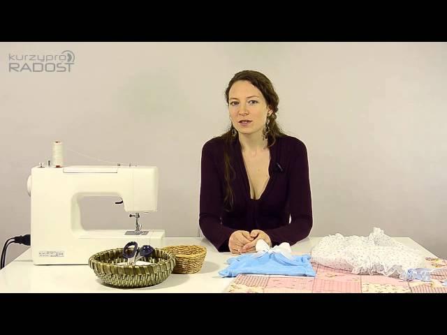 Výbavička pro miminko - návody na šití - úvodní video