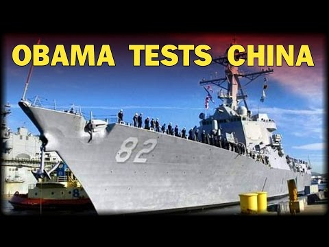 OBAMA TESTS CHINA WITH US DESTROYER IN SOUTH CHINA SEA
