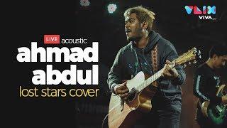 Ahmad Abdul - Lost Stars (Maroon 5 Cover) || VIVAcoustic