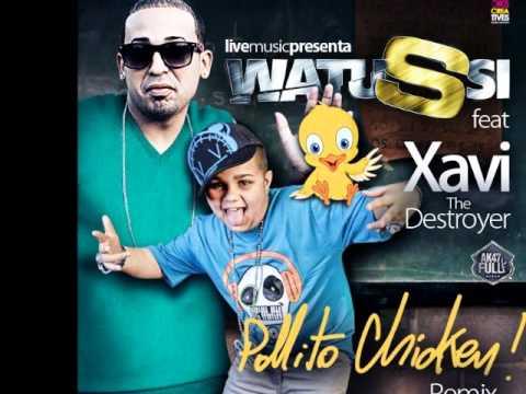 Watussi Ft. Xavi the Destroyer - Pollito Chicken (official Remix) video