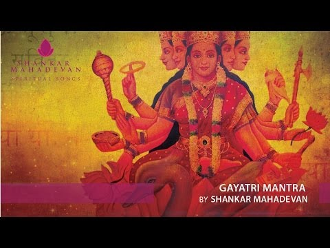 Gayatri Mantra By Shankar Mahadevan video