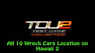 Test Drive Unlimited 2 - All 10 Wreck Cars Location on Hawaii 2
