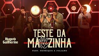 Hugo e Guilherme - TESTE DA MÃOZINHA part. Henrique e Juliano - DVD No Pelo em Campo Grande