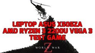 AMD Ryzen 3 2200U Vega 3 - World War Z - ASUS X505ZA