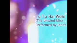 Tu Tu Hai Wohi | Jonita Gandhi