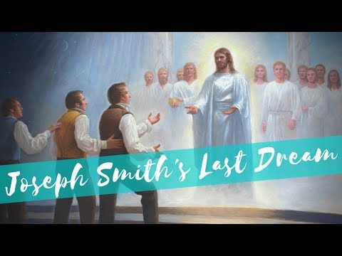 Joseph Smith's Last Dream
