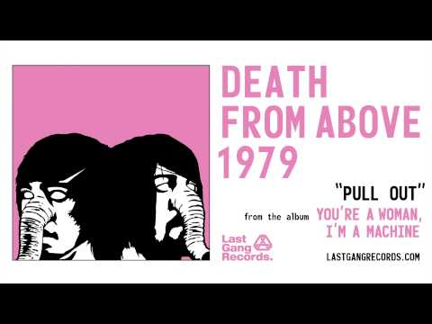 Death From Above 1979 - Pull Out