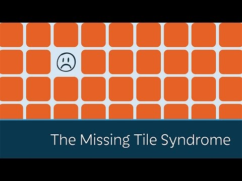 The Missing Tile Syndrome