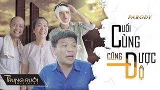 CUỐI CÙNG CŨNG ĐƯỢC ĐỘ | MV Nhạc Chế | Parody Hài | TRUNG RUỒI, THÁI SƠN | 4K Ultra HD