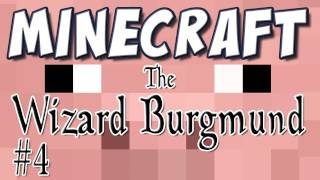 Minecraft - The Wizard Burgmund Part 4 [Custom Map]
