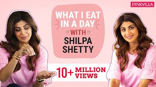 Shilpa Shetty: What I eat in a day | Lifestyle | Pinkvilla | Bollywood | S01E03