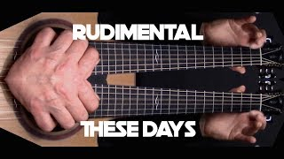 Rudimental - These Days - Fingerstyle Guitar