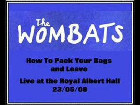 The Wombats - How To Pack Your Bags And Leave