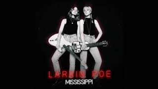 Larkin Poe Mississippi Feat Tyler Bryant Official Audio