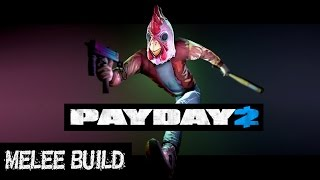 PAYDAY 2 Melee build